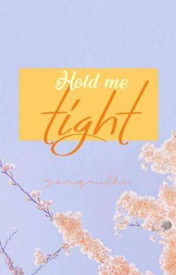 Đọc truyện [✔]VMIN | HOLD ME TIGHT