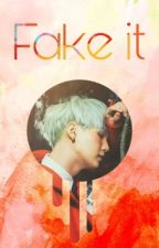 Fake it (Yoonmin/Namjin) by SwagEomma