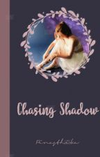 Chasing Shadow (Bahasa Indonesia) by ssihobitt