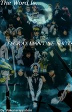 The Word Is... D-Gray Man One~Shots by valieriarappatoni