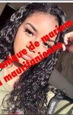 Chronique de Mariem la mauritanienne ( terminer) by maitaHMF