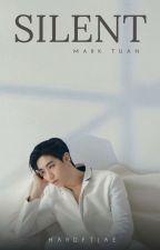 Silent    Mark Tuan  by dreamyjae