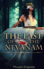 The Last of the Nevanam by MorganKingsman