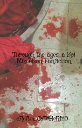 Through the ages: a Kol Mikaelson Fanfiction by je_suis_un_bel_oeuf