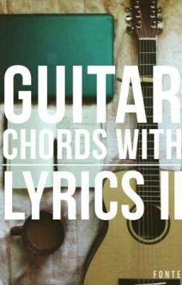 guitar chords with lyrics ii opm songs wattpad. Black Bedroom Furniture Sets. Home Design Ideas