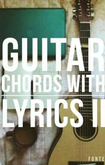 Guitar Chords With Lyrics II (Tagalog Songs) - 송혜교 - Wattpad