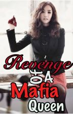 Revenge Of A Mafia Queen by QueenMary_14