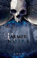 L'Armée Noire - Tome 1 by Caliawen