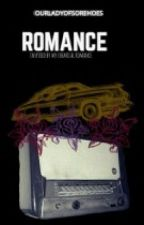 Romance by ourladyofsorehoes