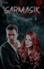 SARMAŞIK  by SlaTadan6