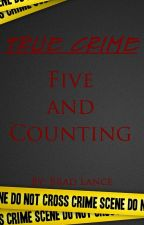 True Crime: Five and Counting by THETV1RUS