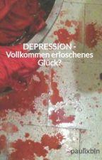 DEPRESSION - Vollkommen erloschenes Glück? by paulixbln