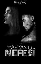 MAFYANIN NEFESİ  by RmysYvs