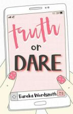 Truth or Dare by EurekaWordsmith