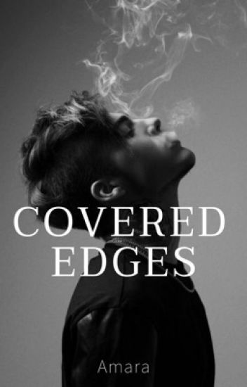 Covered Edges: a bad boy, a girl, and a twist on cliche