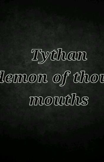 Tythan- The demon of thousand mouths
