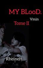 MY BLOOD  [VMIN ] Tome 2 by RheineH
