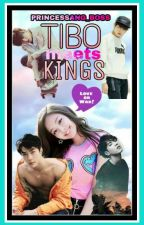 Tibo Meets Kings  On Going And Editing   #Wattys 2018 by Princessang_Boss