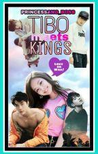 Tibo Meets Kings||On Going And Editing|| by Princessang_Boss