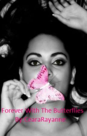 Forever With The Butterflies by CearaRayanne
