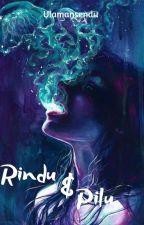 Rindu & Pilu by ulamansendu