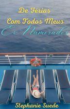 De Férias Com Todos Meus Ex Namorados   by Littlenanne