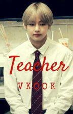 Teacher (Vkook)♡ by CalinAndreea2