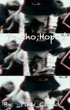 Psycho;HopeV by _Pink_Cloud_