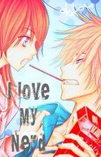 I Love My Nerd by Akikou