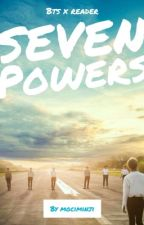 Seven Powers - BTS x Reader by mociminji
