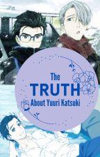 The Truth About Yuuri Katsuki by PandoraButler