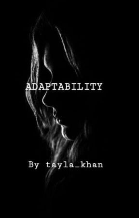 Adaptability by tayla_khan