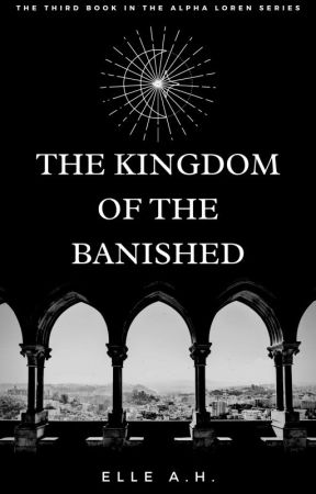 The Kingdom of the Banished by ehellie