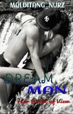 DREAM Man [SPG] by malditang_nurz