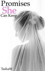 Promises She Can Keep by TashaW