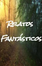 Relatos Fantásticos by Ardacuentosynovelas