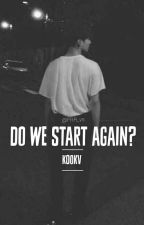 Do we start again?; KooKv by FRR_vs