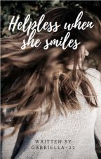 Helpless when she smiles by gabriella-22