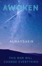 Awoken by AlwaysAkin