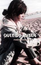 Querido Rubén     ✧ elrubius  by fcvkfeelings