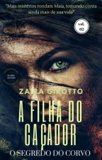 A Filha Do Caçador - O Segredo Do Corvo by ZairaGirotto