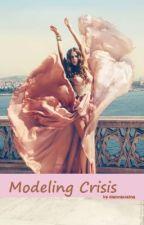 Modeling Crisis (book 1) by elenaalaina