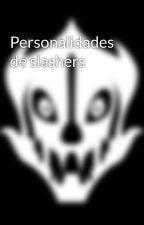 Personalidades de slashers by juanito600