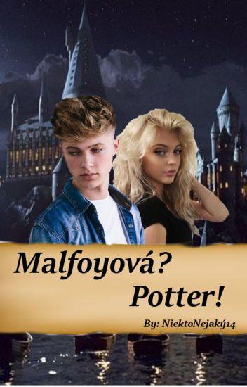 MALFOYOVÁ? POTTER! (Harry Potter next generation )