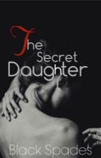 The Secret Daughter by Blackspades10199