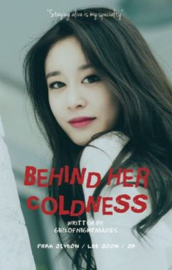 Behind Her Coldness (COMPLETED)