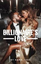 Billionaire's love by kara_1008