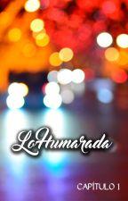 Lo Humarada (Capítulo 1) by Endor_Silveira