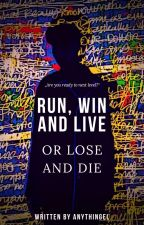 Run, Win and Live Or Lose and Die [CZ] by ANythinGEL