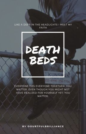 • deathbeds • by doubtfulbrilliance